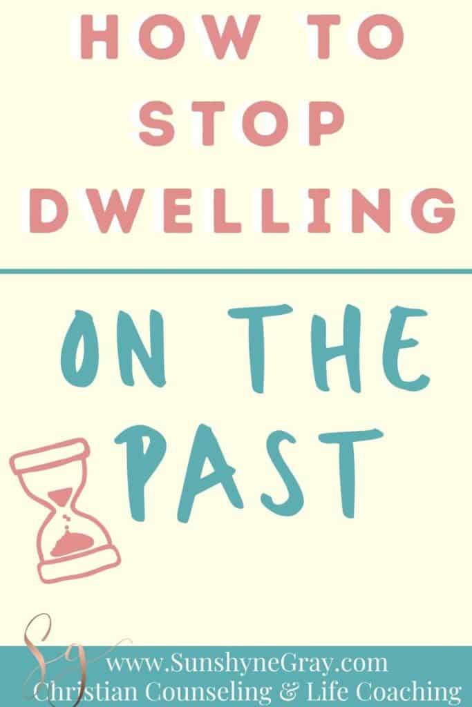 title how to stop dwelling on the past