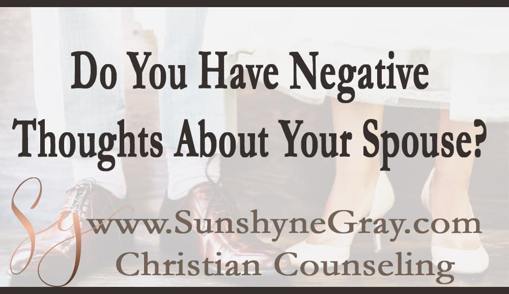 negative thoughts about your spouse and marriage