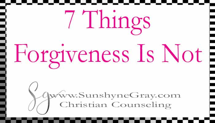 7 things forgiveness is not