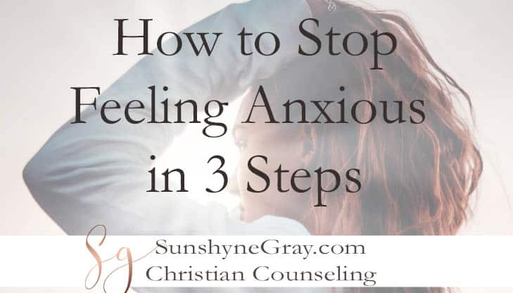 stop feeling anxious how to