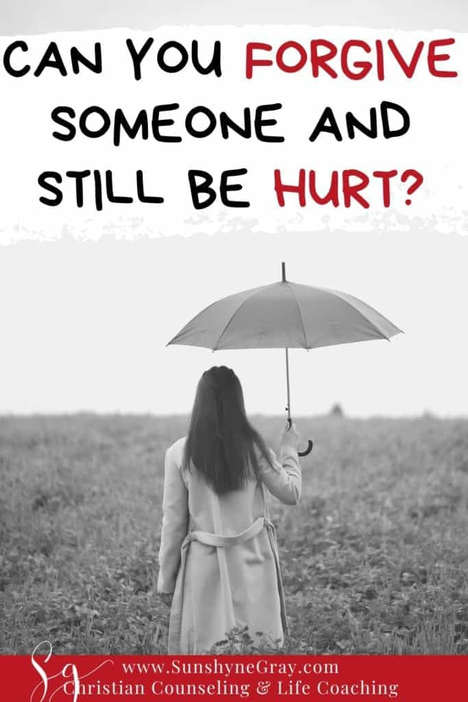 how to forgive someone and still be hurt