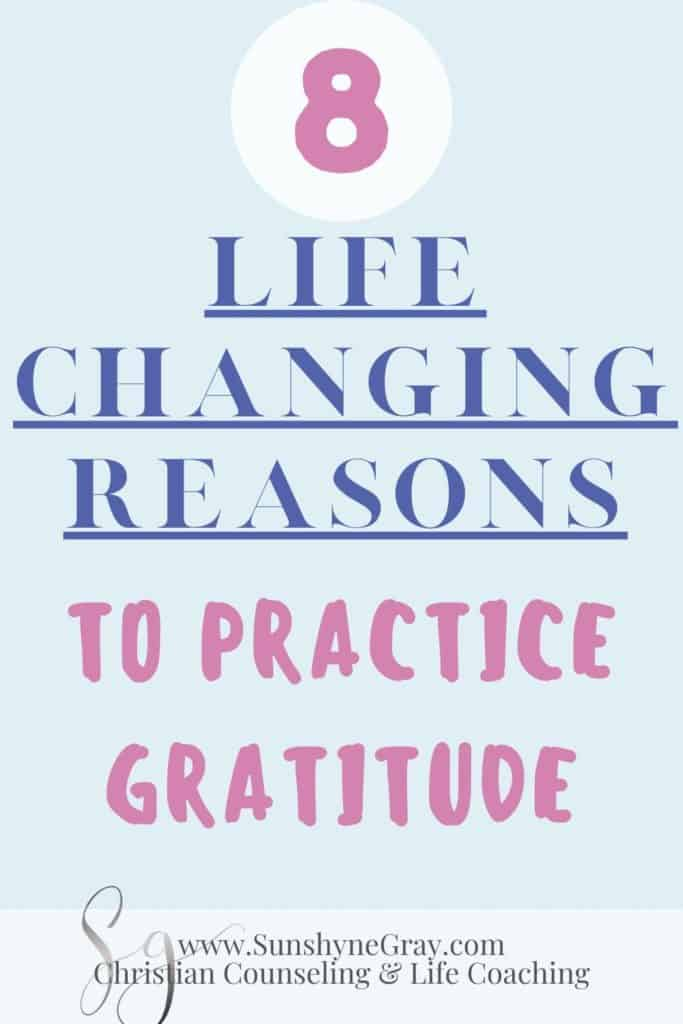 8 life changing reasons to practice gratitude