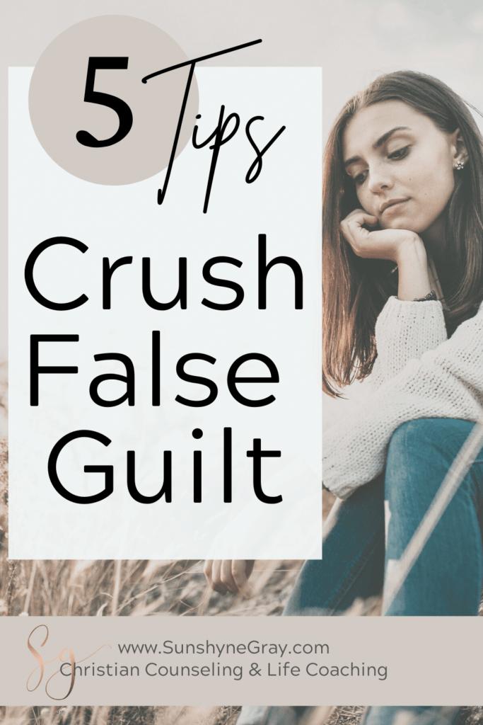 title: 5 tips crush false guilt
