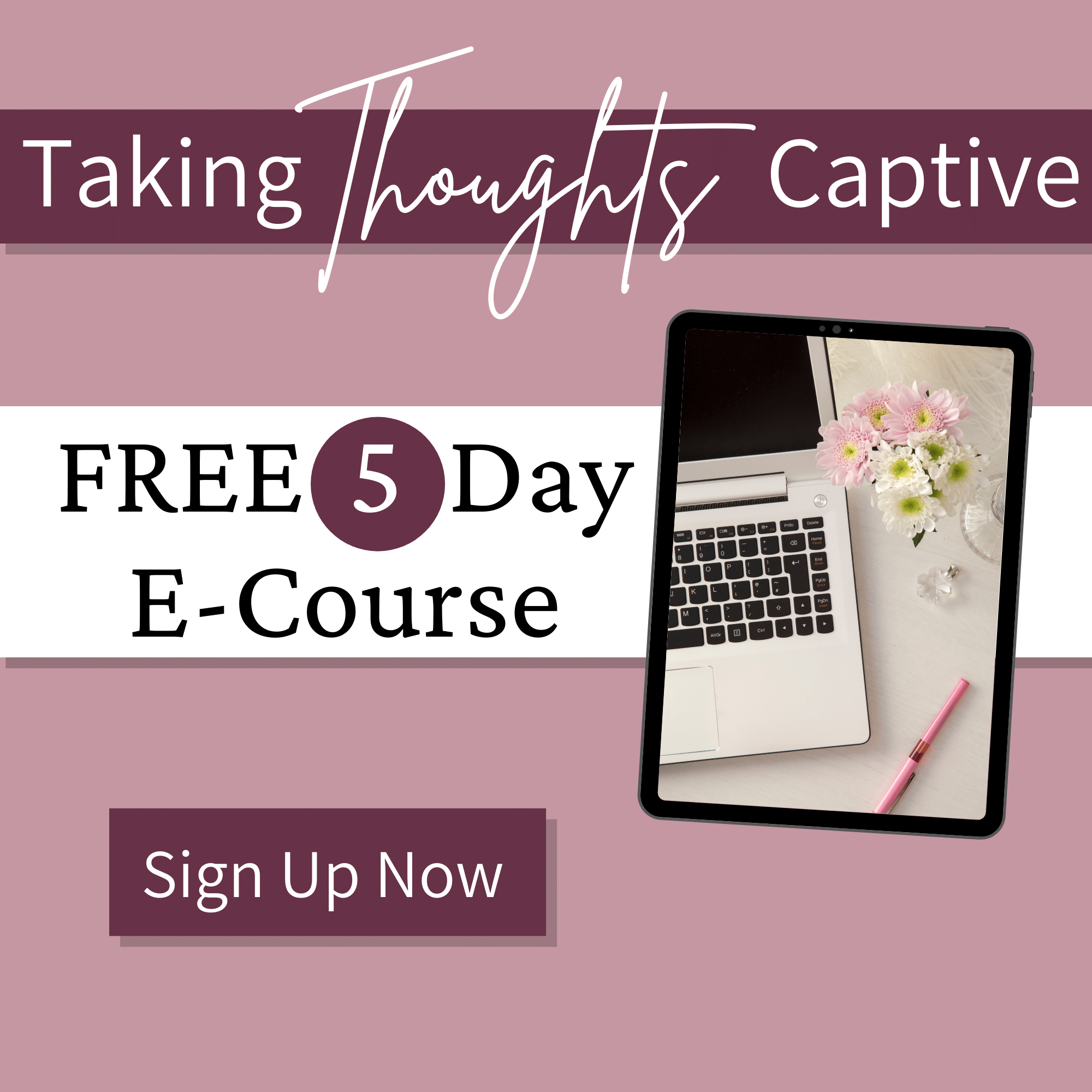 FREE E-COURSE: Taking Thoughts Captive