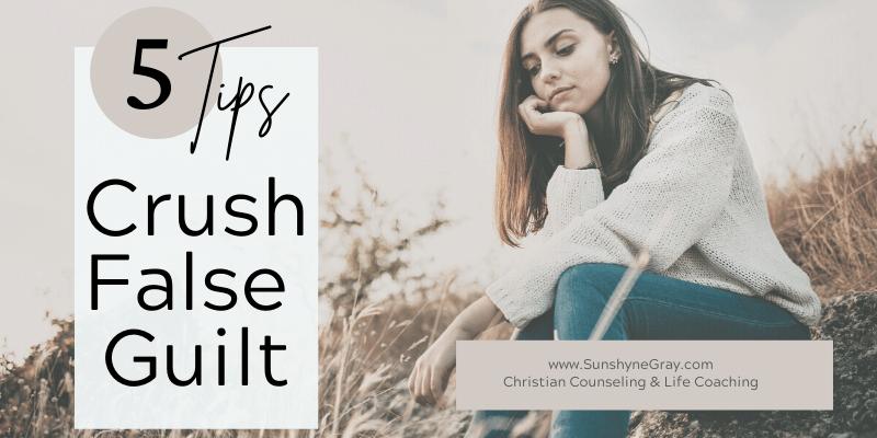 tips False Guilt Unhealthy guilt